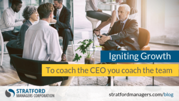Igniting Growth – To coach the CEO you coach the team!